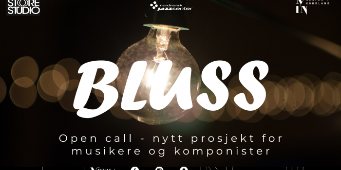 BLUSS – open call for musikere og komponister